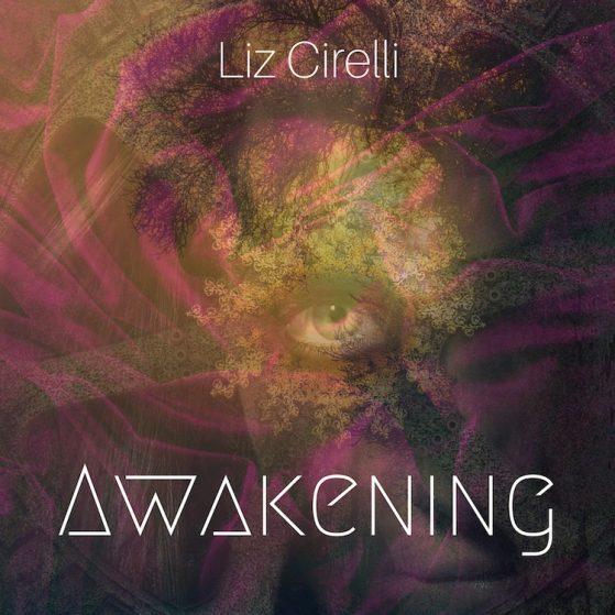 Liz Cirelli - Awakening
