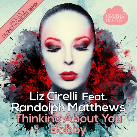 Liz Cirelli feat. Randolph Matthews - Thinking About You Bobby
