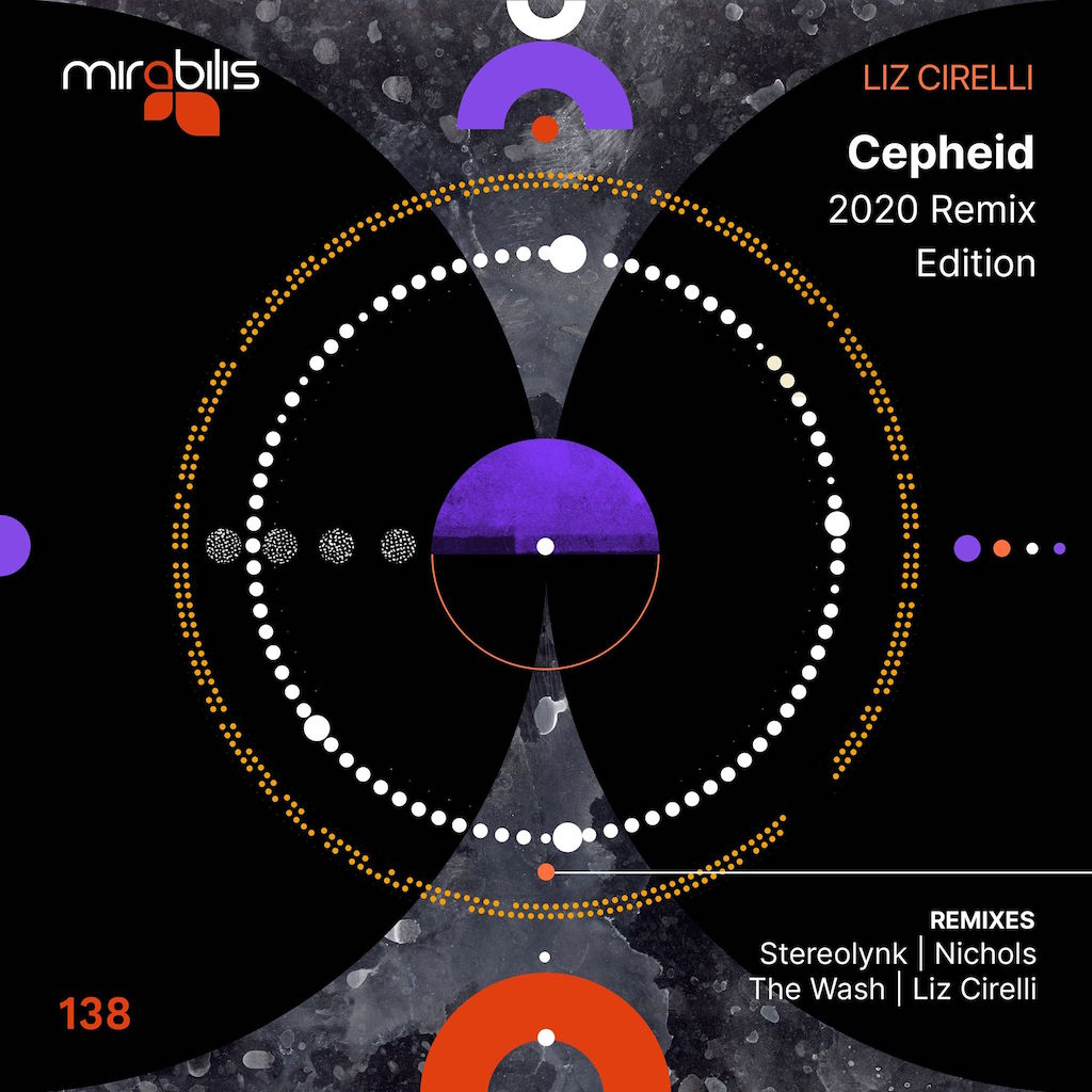 Liz Cirelli - Cepheid (2020 Remixes)