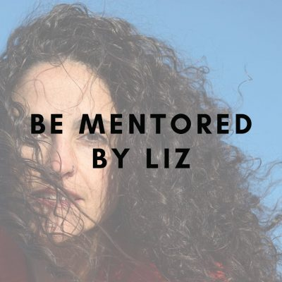 Be mentored by Liz